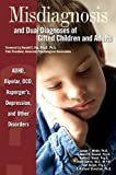 Misdiagnosis and Dual Diagnoses of Gifted Children and Adults: ADHD, Bipolar, OCD, Asperger's, Depression, and Other Disorders (English Edition)