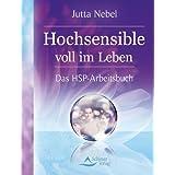 """Hochsensible voll im Leben - Das HSP-Arbeitsbuch - Selbstcoaching im Alltag - (alte Ausgabe)von """"Jutta Nebel"""""""