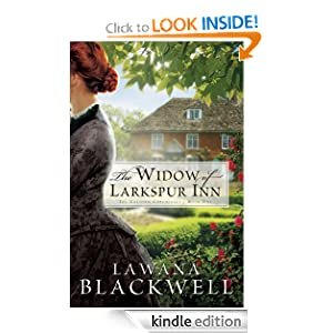 Free Kindle Book: The Widow of Larkspur Inn (Gresham Chronicles), by Lawana Blackwell. Publisher: Bethany House Publishers; Repack edition (June 1, 2007)