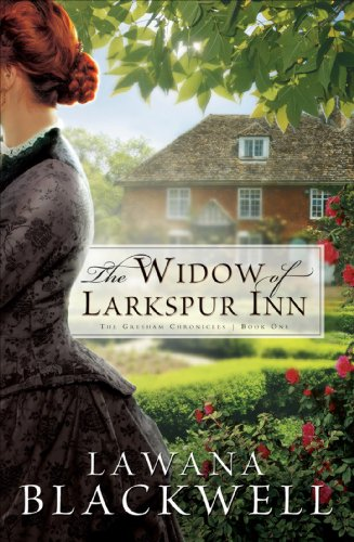 Widow of Larkspur Inn, The (The Gresham Chronicles Book #1)