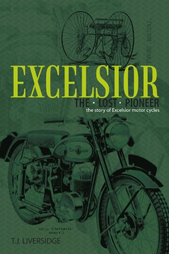 Excelsior the Lost Pioneer: The Story of Excelsior Motorcycles