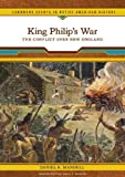 King Philip's War: The Conflict Over New England (Landmark Events in Native American History)
