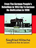 img - for From the German People's Rebellion in 1953 Up to German Re-Unification in 1990 book / textbook / text book