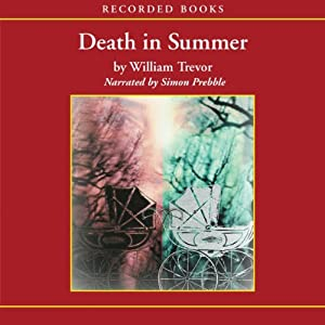 Death in Summer | [William Trevor]