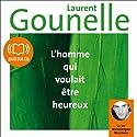 L'homme qui voulait être heureux Hörbuch von Laurent Gounelle Gesprochen von: Michelangelo Marchese
