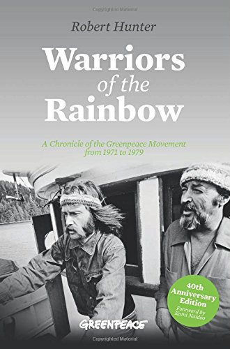 warriors-of-the-rainbow-a-chronicle-of-the-greenpeace-movement-from-1971-to-1979