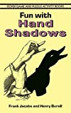 Fun with Hand Shadows (Dover Childrens Activity Books)