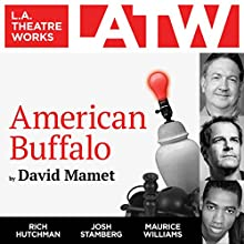 American Buffalo Performance by David Mamet Narrated by Rich Hutchman, Josh Stamberg, Maurice Williams