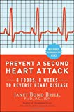 img - for By Janet Bond Brill Ph.D. R.D Prevent a Second Heart Attack: 8 Foods, 8 Weeks to Reverse Heart Disease (1 Original) book / textbook / text book