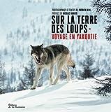 Photo du livre Sur la terre des loups : Voyage en Yakoutie