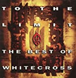 To The Limit: The Best of Whitecross