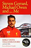 Keith Miller Steven Gerrard, Michael Owen and Me: Mike Yates Tells His Story