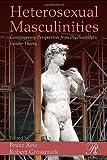 "Bruce Reis and Robert Grossmark, eds., ""Heterosexual Masculinities"" (Routledge, 2009)"