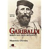 Garibaldi: herói de dois mundos