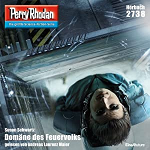 Domäne des Feuervolks (Perry Rhodan 2738) Hörbuch