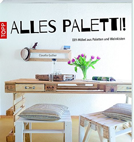 alles paletti diy m bel aus paletten und weinkisten europaletten kaufen. Black Bedroom Furniture Sets. Home Design Ideas