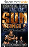 Grendel Unit & Far From Home: Sun Hammer Part 2 (Suicide Planet) (English Edition)