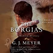 The Borgias: The Hidden History | [G. J. Meyer]