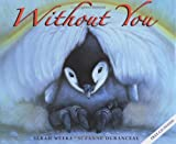 Without You (0060007338) by Sarah Weeks