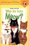 Why Do Cats Meow? (Penguin Young Readers, L3) (0140567887) by Holub, Joan