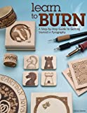 Learn to Burn: A Step-by-Step Guide to Getting Started in Pyrography