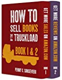 How to Sell Books by the Truckload on Amazon.com - Book One and Two: Get More Sales - Get More Reviews!