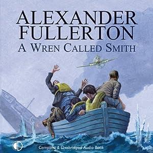 A Wren Called Smith Audiobook