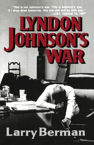 Lyndon Johnson's War: The Road to Stalemate in Vietnam, Berman, Larry