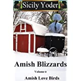 "Amish Blizzards: Volume Six: Amish Love Birds (An Amish Romance, Christian Fiction Continuing Series) (Kindle Edition) By Sicily Yoder          Buy new: $0.99     Customer Rating:       First tagged ""amish"" by yolanda"