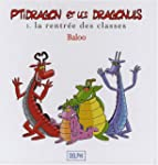Ptidragon et les Dragonuls, Tome 1 :...