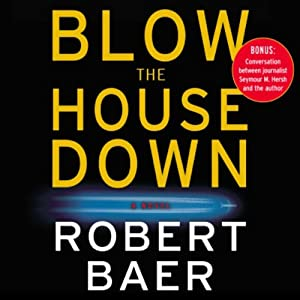 Blow the House Down | [Robert Baer]