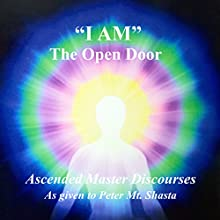 I Am the Open Door (       UNABRIDGED) by  Ascended Masters Narrated by Peter Mt. Shasta