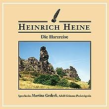 Die Harzreise Hörbuch von Heinrich Heine Gesprochen von: Martina Gedeck