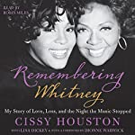Remembering Whitney: My Story of Love, Loss, and the Night the Music Stopped | Cissy Houston