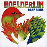 Rare Birds by Hoelderlin (2013-05-03)