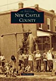 img - for New Castle County (Images of America) book / textbook / text book