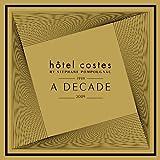 Hotel Costes: Decade 1999-2009
