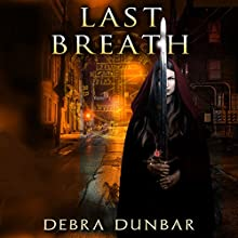Last Breath: The Templar, Book 2 Audiobook by Debra Dunbar Narrated by Elizabeth Phillips