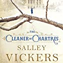 The Cleaner of Chartres Audiobook by Salley Vickers Narrated by Pamela Garelick