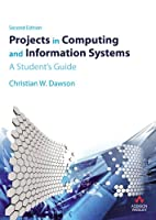 Projects in Computing and Information Systems: A Student's Guide, 2nd Edition Front Cover