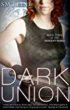 Dark Union (#3) (The Descent Series)
