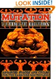 Mutation - Ultimate Edition - Advanced Stacks & Cycles for Hardcore Bodybuilders