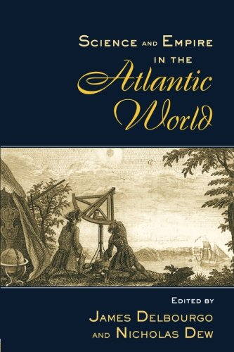 Science and Empire in the Atlantic World (New Directions in American History)