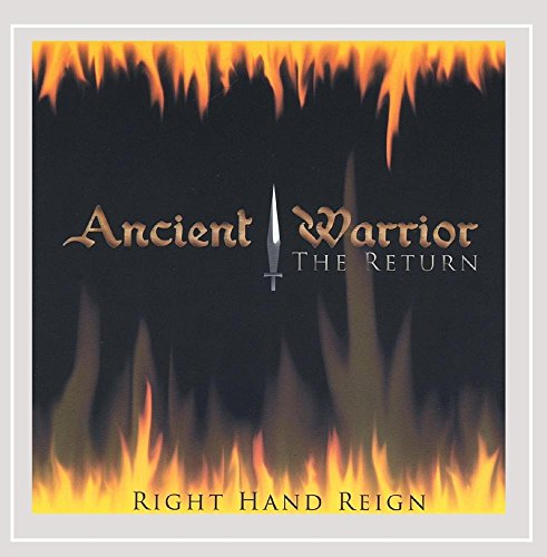 Right Hand Reign - Ancient Warrior the Return