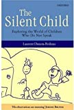 img - for The Silent Child: Exploring the World of Children Who Do Not Speak book / textbook / text book