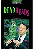 Deadheads: 2500 Headwords (Oxford Bookworms ELT)