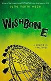 Wishbone: A Memoir in Fractures
