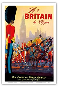 Fly To Britain By Clipper - Pan American World Airways (PAA) - British Royal Procession - Vintage Airline Travel Poster by Mark Von Arenburg c.1950s - Master Art Print - 12in x 18in