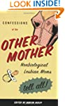 Confessions of the Other Mother: Non-...