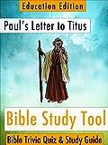 Pauls Letter to Titus: Bible Trivia Quiz & Study Guide - Education Edition (BibleEye Bible Trivia Quizzes & Study Guides - Education Edition Book 17)